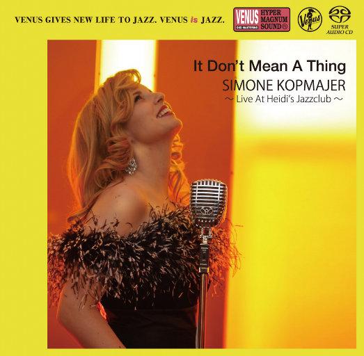 It Don't Mean A Thing [现场版] [2.8MHz DSD],Simone Kopmajer