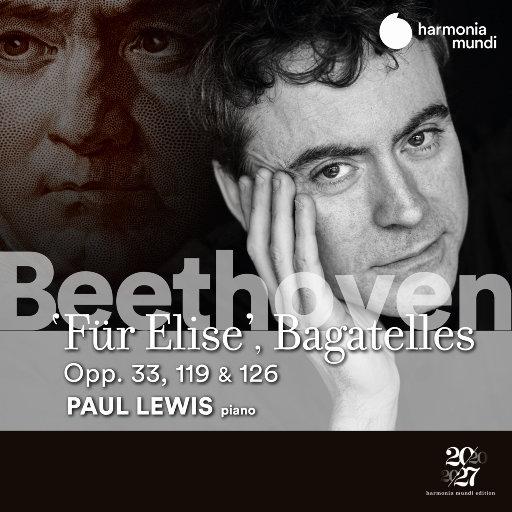 贝多芬: 致爱丽丝, 钢琴小品 Opp. 33, 119 & 126,Paul Lewis
