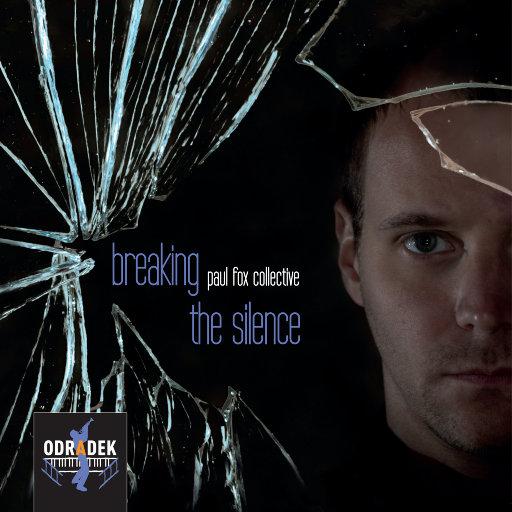 打破沉默 (Breaking the Silence),Paul Fox Collective