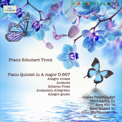 "舒伯特: A大调钢琴五重奏, D. 667 ""鳟鱼""  [11.2MHz DSD],Juho Quintet"