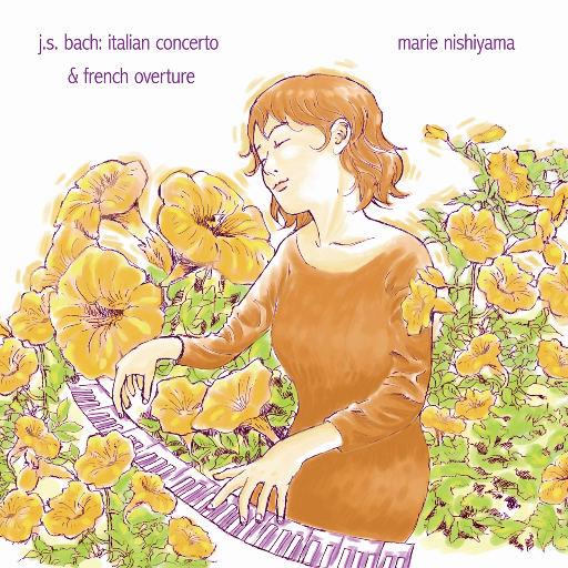 巴赫: 意大利协奏曲 & 法国序曲,Marie Nishiyama