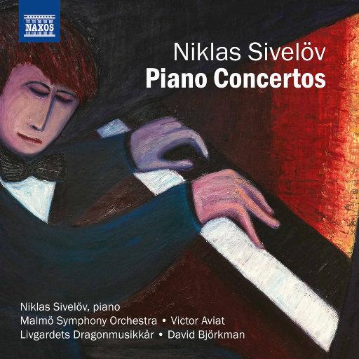 尼古拉斯·西韦洛夫: 钢琴协奏曲,Niklas Sivelöv