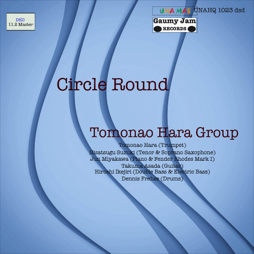 生生不息 (Circle Round) [11.2MHz DSD],Tomonao Hara Group