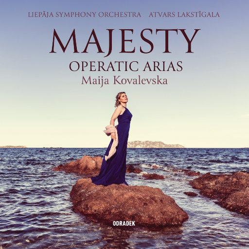 Majesty: 歌剧咏叹调 (迈娅·科瓦列夫斯卡 & 利耶帕亚交响乐团),Maija Kovalevska,Liepaja Symphony Orchestra,Atvars Lakstīgala