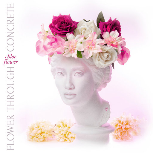 希望之花 (Flower Through Concrete),Chloe Flower