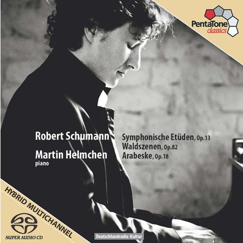 舒曼: 交响练习曲 / 森林景象 / 阿拉伯风格曲 (赫尔姆钦),Martin Helmchen