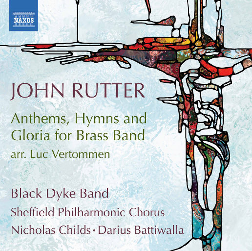 约翰·卢特: 为铜管乐队而作的颂歌, 赞美诗与荣耀颂,Black Dyke Band,Richard Marshall,Sheffield Philharmonic Chorus,Nicholas Childs,Darius Battiwalla