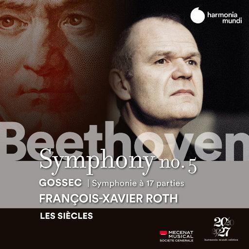 贝多芬: 第五交响曲 - 戈塞克: 十七部分交响曲,Les Siècles,François-Xavier Roth