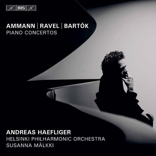安曼, 拉威尔 & 巴托克: 钢琴协奏曲集,Andreas Haefliger,Helsinki Philharmonic Orchestra,Susanna Mälkki