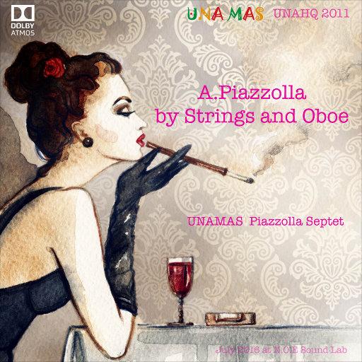 皮亚佐拉: 弦乐 & 双簧管 (5.1ch Dolby Atmos),UNAMAS Piazzolla Septet