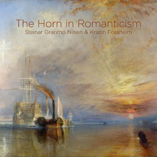 浪漫主义的圆号 (5.1CH/DSD),Steinar Granmo Nilsen; Kristin Fossheim
