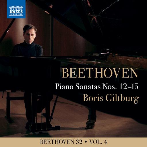 贝多芬三十二首钢琴奏鸣曲, Vol. 4: Nos. 12-15,Boris Giltburg