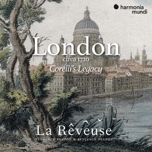 伦敦约1720年: 科雷利的遗产,La Rêveuse,Benjamin Perrot,Florence Bolton