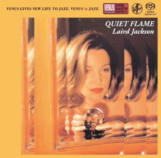 Quiet Flame (2.8MHz DSD),Laird Jackson