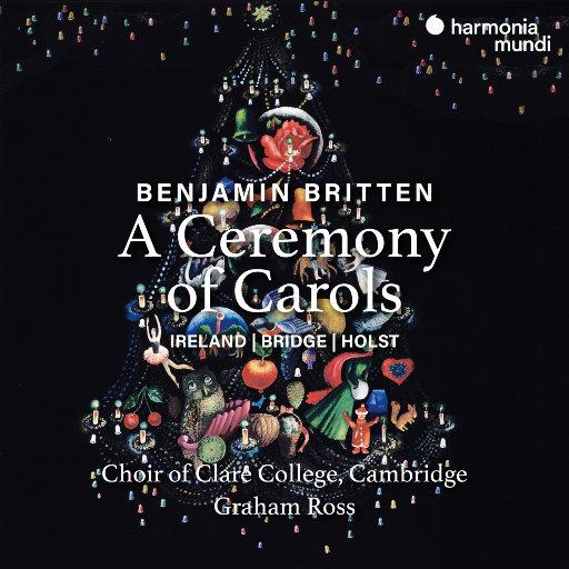 布里顿: 圣诞颂歌仪式,Graham Ross,Choir of Clare College, Cambridge