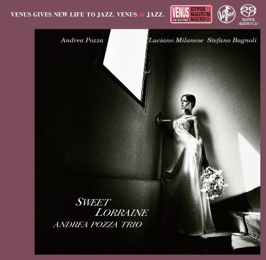 Sweet Lorraine (2.8MHz DSD),ANDREA POZZA TRIO