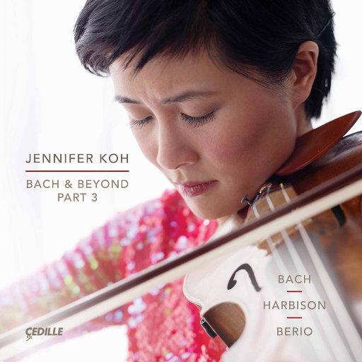 巴赫与超越, Pt. 3,Jennifer Koh