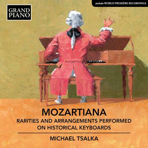 莫扎特选集: 用早期键盘乐器演奏的稀有曲目与改编作品,Michael Tsalka
