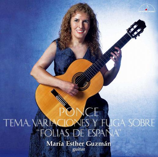"""庞塞: """"西班牙福利亚""""主题、变奏与赋格 (玛丽亚•埃斯特•古兹曼) (11.2MHz DSD),María Esther GUZMÁN"""
