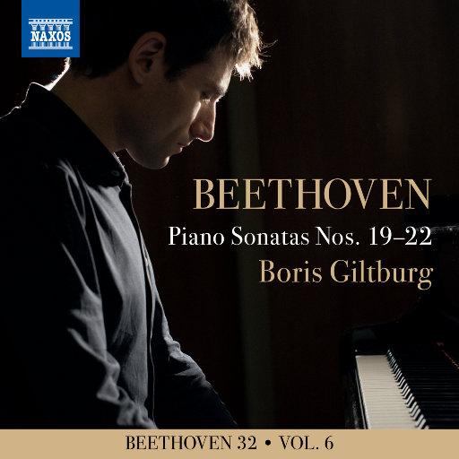 贝多芬三十二首钢琴奏鸣曲, Vol. 6: Nos. 19-22,Boris Giltburg