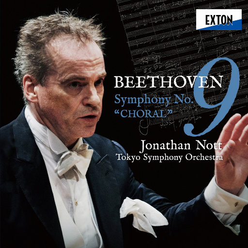 """贝多芬: 第九交响曲 """"合唱"""" (乔纳森·诺特 & 东京交响乐团) (2.8MHz DSD),Jonathan Nott & Tokyo Symphony Orchestra"""