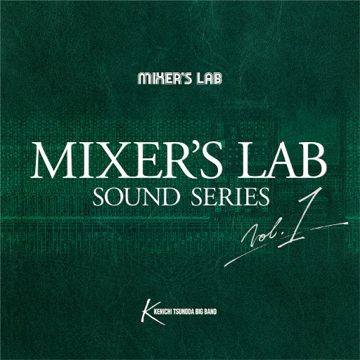 Mixer's Lab Soundseries Vol.1,Kenichi Tsunoda Big Band