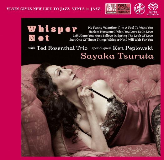 Whisper Not (2.8MHz DSD),Sayaka Tsuruta,Ted Rosenthal,Martin Wind,Matt Wilson,Ken Peplowski