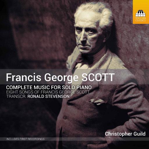 弗朗西斯·乔治·斯考特: 钢琴独奏音乐全集 (352.8kHz DXD),Christopher Guild