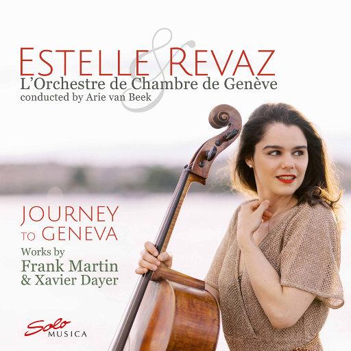 日内瓦之旅 (Journey to Geneva),Estelle Revaz,L'Orchestre de Chambre de Geneve,Arie van Beek