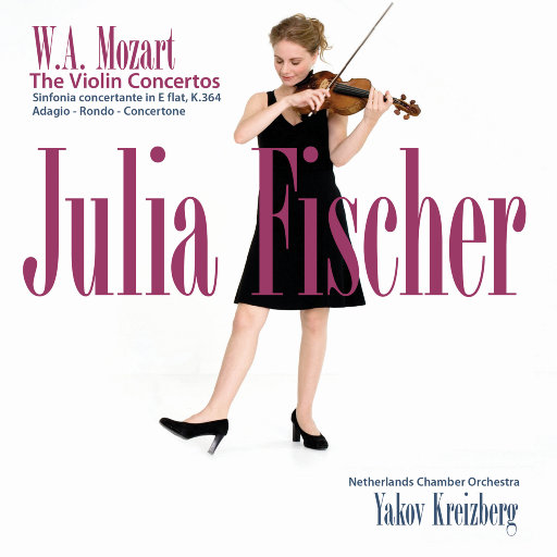莫扎特: 小提琴协奏曲集,Julia Fischer,Gordan Nikolić,Netherlands Chamber Orchestra,Yakov Kreizberg