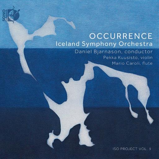 Occurrence, Vol. 3 (352.8kHz DXD),Pekka Kuusisto,Mario Caroli,Iceland Symphony Orchestra,Daníel Bjarnason,Unknown Artist
