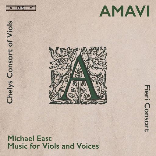 迈克尔·伊斯特: 爱 (Amavi),Chelys Consort of Viols,Fieri Consort