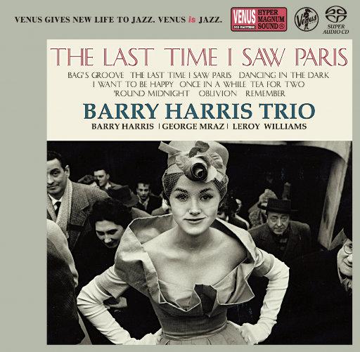 The Last Time I Saw Paris,Barry Harris Trio