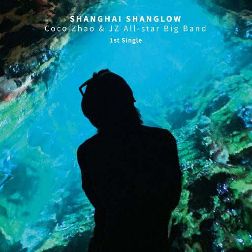 Shanghai Shanglow,赵可,JZ All-Star Big Band
