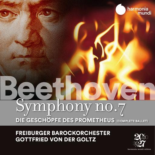 贝多芬: 第七交响曲 - 普罗米修斯的生民,Freiburger Barockorchester,Gottfried von der Goltz