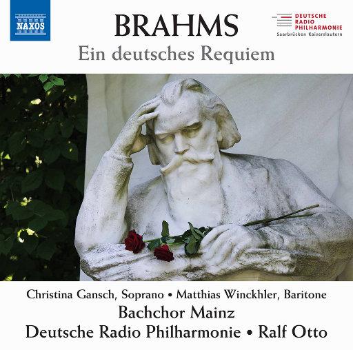 勃拉姆斯: 德意志安魂曲,Bachchor Mainz,Matthias Winckhler,Christina Gansch,Deutsche Radio Philharmonie Saarbrücken Kaiserslautern,Ralf Otto