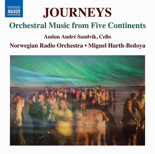 旅途: 来自五大洲的管弦乐 (Journeys: Orchestral Music from Five Continents),Norwegian Radio Orchestra,Audun Sandvik,Miguel Harth-Bedoya