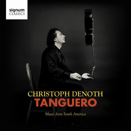 探戈: 南美洲音乐选 (Tanguero: Music from South America),Christoph Denoth