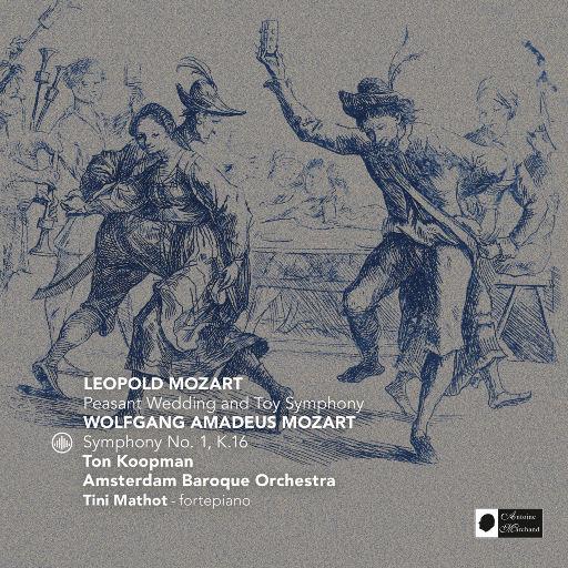 利奥波德·莫扎特与沃尔夫冈·阿玛多伊斯·莫扎特,Amsterdam Baroque Orchestra,Ton Koopman