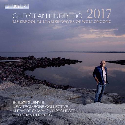 2017: 管弦乐作品集 (克里斯蒂安·林德伯格),New Trombone Collective,Evelyn Glennie,Antwerp Symphony Orchestra,Christian Lindberg