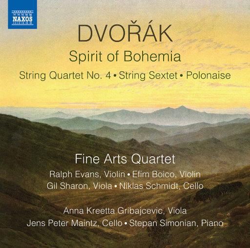 德沃夏克:波西米亚精神,Fine Arts Quartet,Anna Kreetta Gribajcevic,Niklas Schmidt,Jens Peter Maintz,Stepan Simonian
