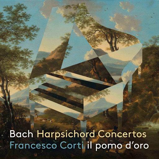 J.S.巴赫: 大键琴协奏曲,Francesco Corti,Il Pomo d'Oro