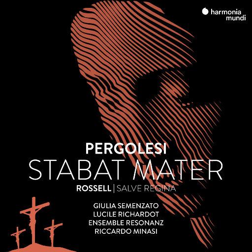 佩尔戈莱西: 圣母悼歌 / 罗塞尔: 又圣母经 (Salve Regina),Giulia Semenzato,Lucile Richardot,Ensemble Resonanz,Riccardo Minasi