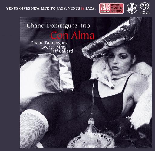 CON ALMA (2.8MHz DSD),Chano Dominguez Trio