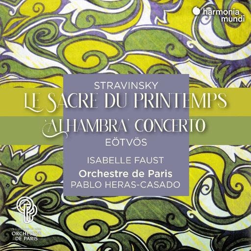 "斯特拉文斯基: 春之祭 / 埃特沃斯: ""阿罕布拉""协奏曲,Isabelle Faust,Orchestre de Paris,Pablo Heras-Casado"