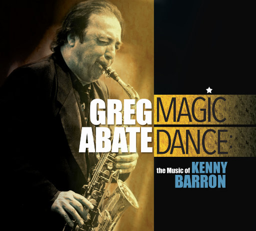 魔法舞蹈: 肯尼巴伦的音乐,Greg Abate,Kenny Barron,Johnathan Blake,Dezron Douglas