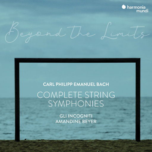 "C.P.E.巴赫: ""超越极限"" 弦乐交响曲全集 (C.P.E. Bach - Complete String Symphonies),Amandine Beyer,Gli incogniti"