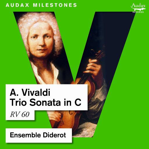 维瓦尔第: C大调三重奏鸣曲, RV60,Ensemble Diderot,Johannes Pramsohler