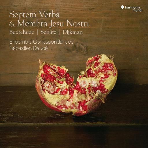 Septem Verba & Membra Jesu Nostri,Ensemble Correspondances,Sébastien Daucé