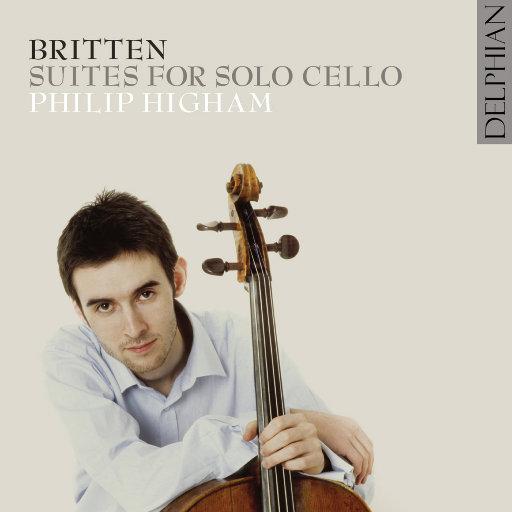 布里顿: 大提琴组曲, Nos.1-3,Philip Higham